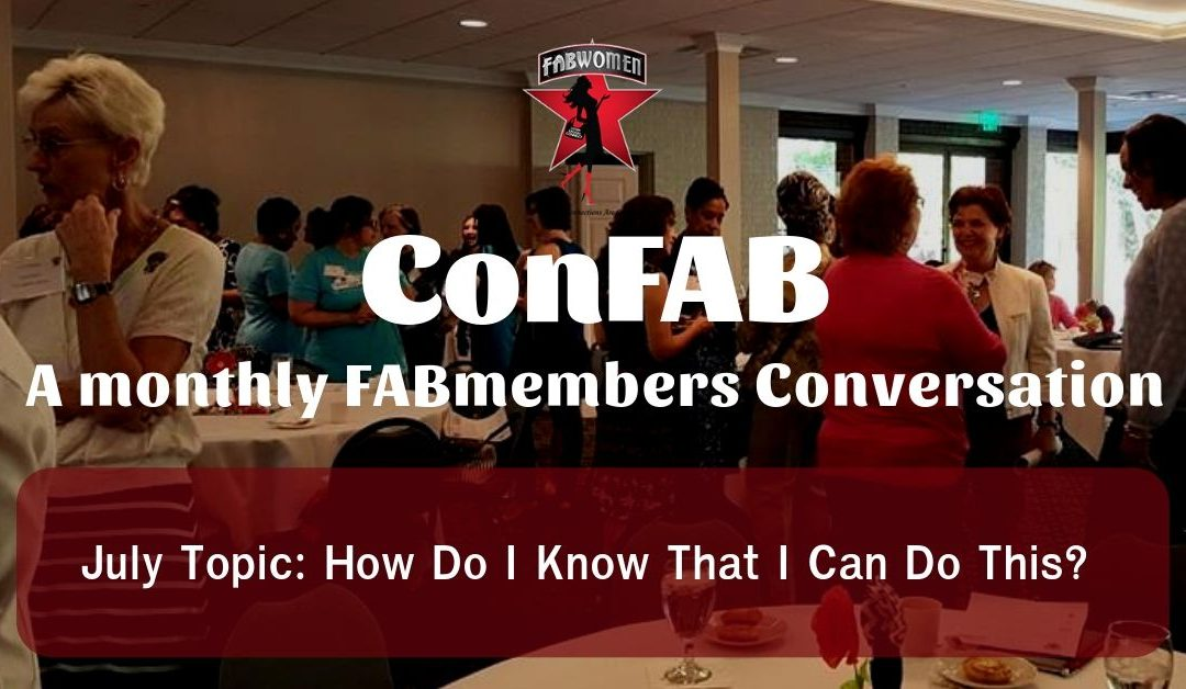 July ConFAB: How Do I Know That I Can Do This?