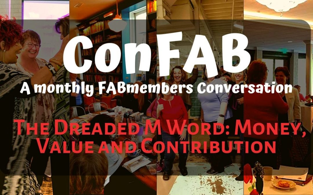 September ConFAB – The Dreaded M Word:  Money, Value and Contribution