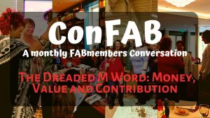 September ConFAB - The Dreaded M Word: Money, Value and Contribution @ Zoom meeting